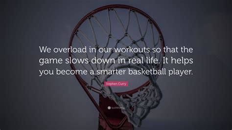 stephen curry quote  overload   workouts