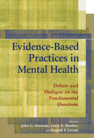 Evidence-Based Practices in Mental Health: Debate and