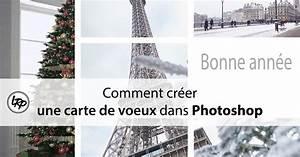Comment Ouvrir Une Agence De Carte Grise : comment creer une carte de voeux dans photoshop la retouche photo facebook ~ Medecine-chirurgie-esthetiques.com Avis de Voitures