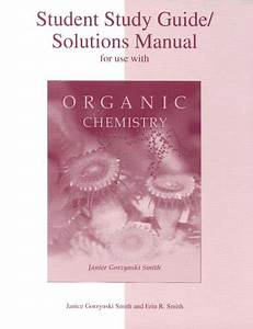 Student Study Guide  Solutions Manual For Use With Organic