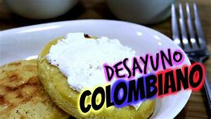 "Desayuno Colombiano ""Version Saludable"" - YouTube"
