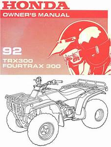 1992 Honda Trx300 Fourtrax 300 Atv Owners Manual