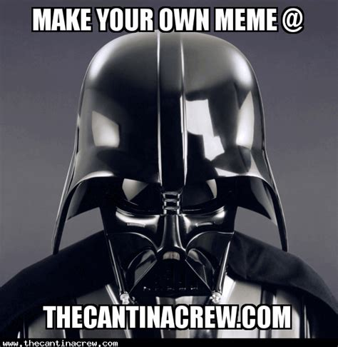 Darth Vader Meme Generator - make a meme the star wars meme generator