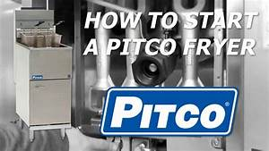 How To Start A Pitco Gas Fryer
