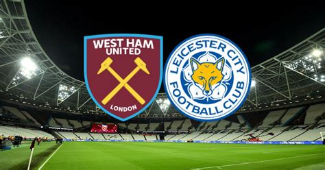 Kickoff is set for 3 p.m et. West Ham United v Leicester City Prediction 11 Apr 21 - Focused On Football