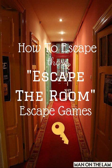 "How To Escape Those ""escape The Room"" Escape Games"