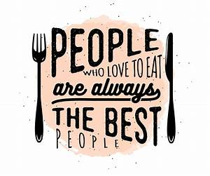 People who love... Restaurant Dining Quotes