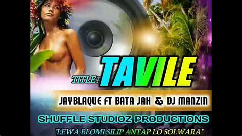 Tavile (fresh 2017)  Jayblaque Ft Dj Manzin & Bata Jah
