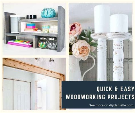 quick  easy woodworking projects diy danielle