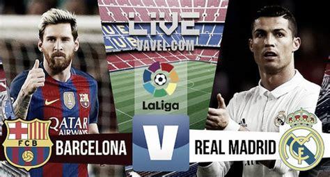resumen real madrid vs barcelona resumen fc barcelona 1 1 real madrid en la liga 2016 vavel