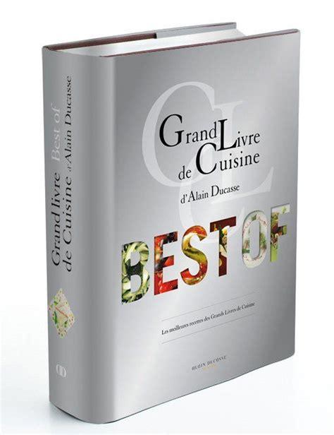 grand livre de cuisine grand livre de cuisine d 39 alain ducasse desserts et