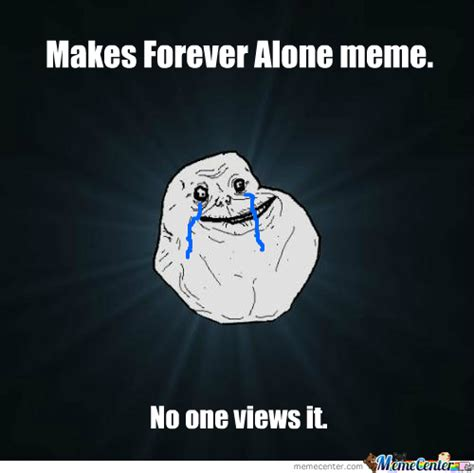 Forever Lonely Meme - forever lonely meme pictures to pin on pinterest pinsdaddy