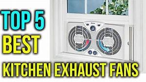 Top 5 Best Kitchen Exhaust Fans In 2018