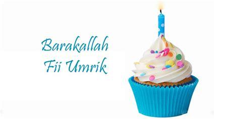ucapan selamat ulang  islami barakallah buat pacar sahabat suami nazeefahcom