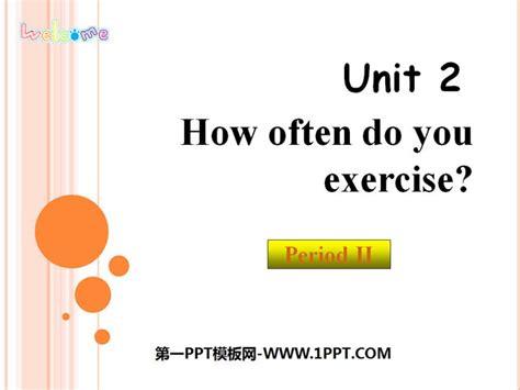 《how Often Do You Exercise?》ppt课件13 第一ppt