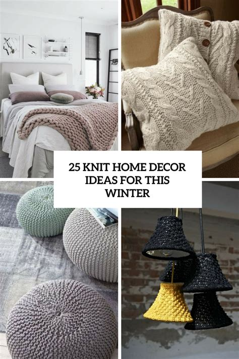 25 Knit Home Décor Ideas For This Winter Shelterness