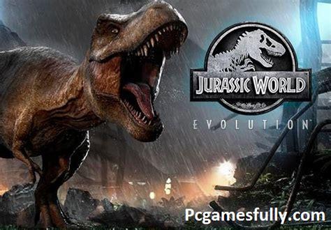 Jurassic World Evolution For Pc Game Full Free Download 2020