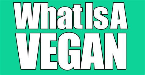 whats a vegan what is a vegan