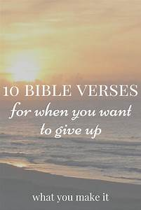 10 bible verses for when you want to give up - What You ...