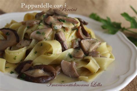 cucinare i porcini pappardelle con i porcini ricette con i funghi come