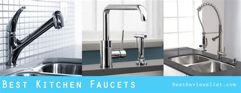 Kitchen Faucets Best by Best Kitchen Faucets Of 2019 Our Top Picks Buyer Guide