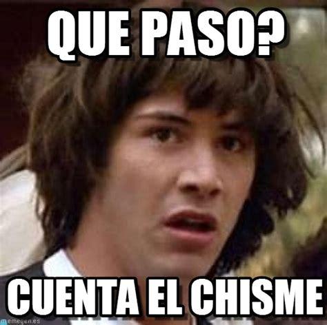 Memes About Memes De Chismes Imagenes Chistosas