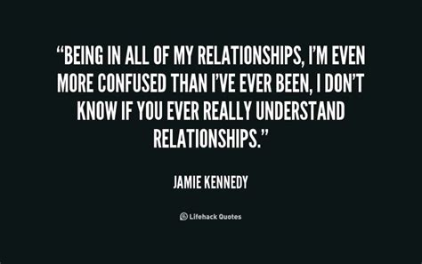 Being Confused In A Relationship Quotes