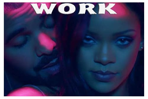 rihanna baixar trabalho ft drake work remix