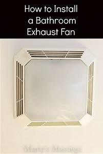 How To Install A Bathroom Exhaust Fan And Electrical Outlets
