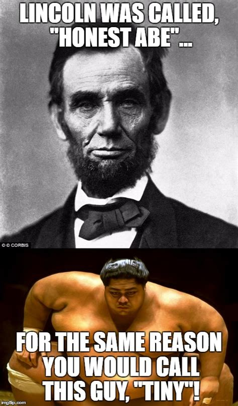 Abe Lincoln Memes - honest abe imgflip