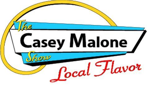 casey malone show local food local flavor