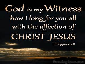 Philippians 1 8 For God Is My Witness  How I Long For You All With The Affection Of Christ Jesus