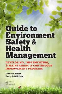 Guide To Environment Safety And Health Management  Developing  Implementing  And Maintaining A