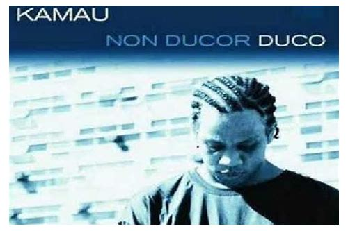 download album kamau non ducor duco
