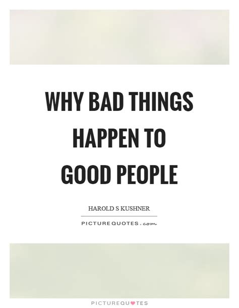 Bad Things Happen To Bad People Quotes