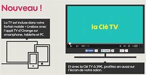 La Clé D Orange : la cl tv d orange et l application tv d di e arrivent sur sosh mobile livebox ~ Medecine-chirurgie-esthetiques.com Avis de Voitures