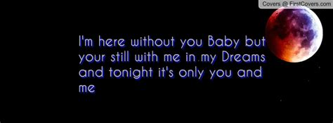 Im Here Without You Baby Quotes