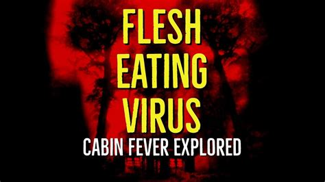 cabin fever flesh virus flesh virus cabin fever explored