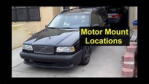 Engine    Motor Mounts  Location Of 3 Of Them  Volvo 850
