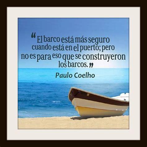 Imagenes De Barcos Con Frases by Quot El Barco Est 225 M 225 S Seguro Cuando Est 225 En El Puerto Pero