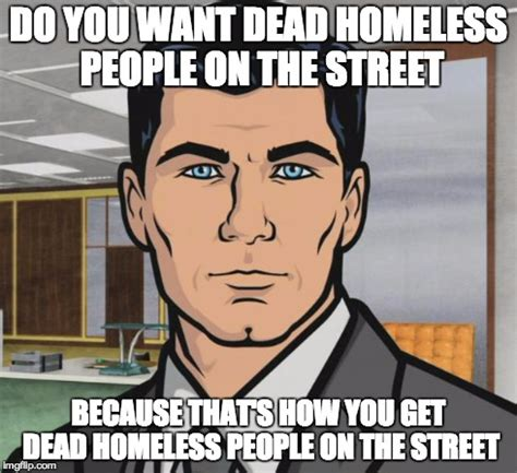 Homeless Meme - after reading the article about cities outlawing feeding the homeless imgflip