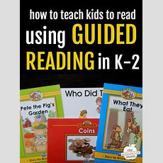 How To Teach Kids To Read Using Guided Reading The
