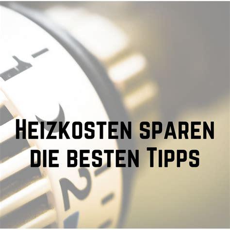 Wie Kann Heizkosten Sparen by Tipps Zum Heizkosten Sparen Archive Wohn