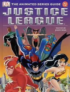 Justice League The Animated Series Guide HC (2004 DK ...