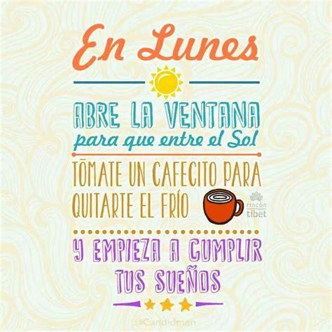 "Feliz lunes ""Quotes"" Its Monday Pinterest"