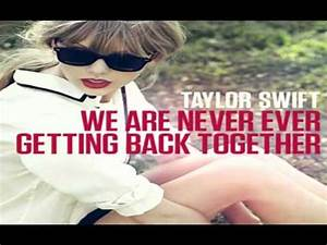 Taylor Swift - We Are Never Ever Getting Back Together ...