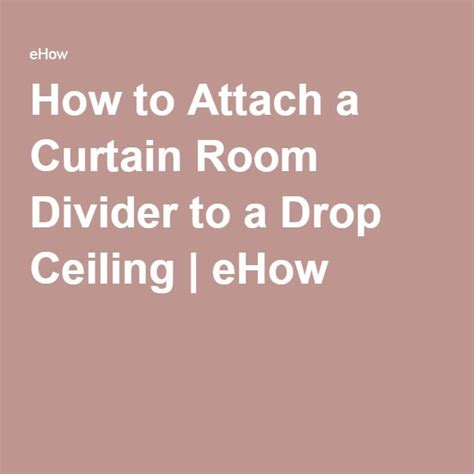 attach  curtain room divider   drop ceiling