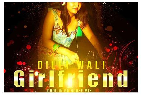 Dilli wali girlfriend song download mr jatt