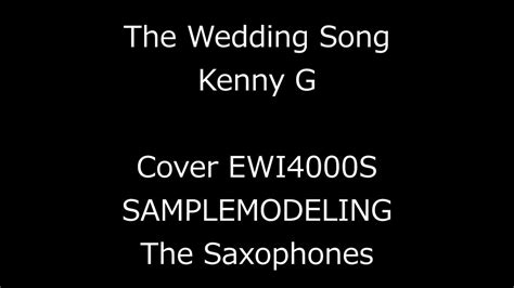 The Wedding Song / Kenny G / Cover Ewi4000s With