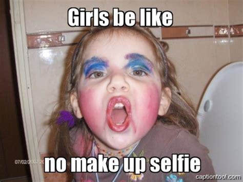 No Makeup Selfie Meme - selfie no makeup memes